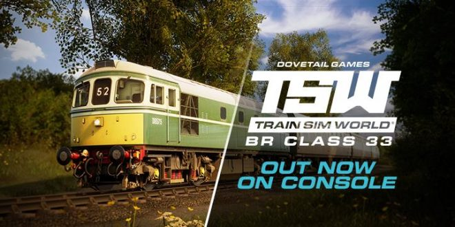 [DTG] Train Sim World: The BR Class 33 jetzt für die PlayStation 4 und Xbox One!