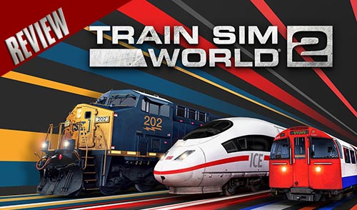[Review] Train Sim World 2